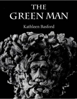 The Green Man by Kathleen Basford is considered a seminal publication in Green Man research